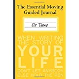 The Essential Moving Guided Journal for Teens: My Life and My Thoughts Before and After Moving