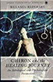 Chiron and the Healing Journey: An Astrological and Psychological Perspective (Contemporary Astrology)