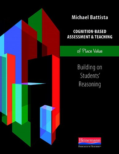 Cognition-Based Assessment & Teaching of Place Value: Building on Students' Reasoning (Cognition-Based Assessment and Teaching)