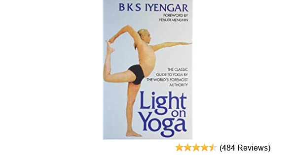 Light on Yoga by B.K.S. Iyengar (2004) Paperback: Amazon.com ...