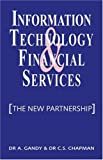 Information Technology and Financial Services, A. Gandy and C. S. Chapman, 1888998296