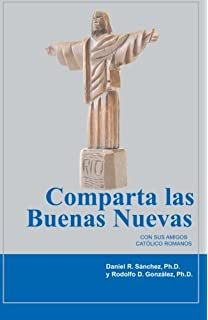 Comparta Las Buenas Nuevas Con Sus Amigos Católicos (Spanish Edition)