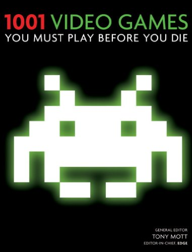1001 Video Games You Must Play Before You Die: You Must Play Before You Die (English Edition)