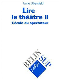 Lire le theatre tome 2 par Anne Ubersfeld