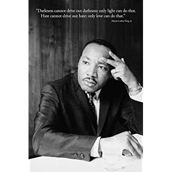 """Martin Luther King, Jr. """"Darkness Cannot Drive Out Darkness"""", Photography Poster Print, 24 by 36-Inch"""