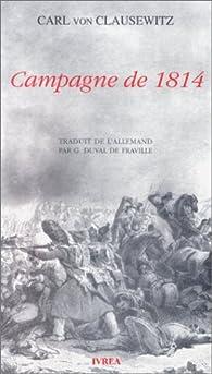 Campagne de 1814 par Carl von Clausewitz