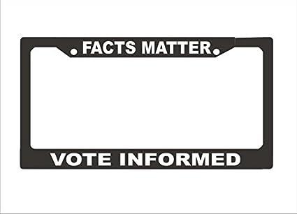 Amazon.com: Facts Matter Vote Informed License Plate Frame License ...