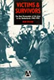 Victims and Survivors: The Nazi Persecution of the Jews in the Netherlands 1940-1945 (Studies in Russian and East European)