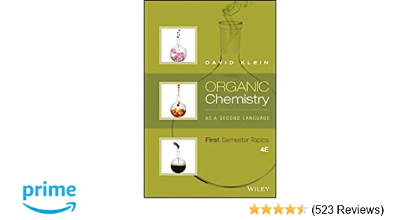Amazon organic chemistry as a second language first semester amazon organic chemistry as a second language first semester topics 9781119110668 david r klein books fandeluxe Images