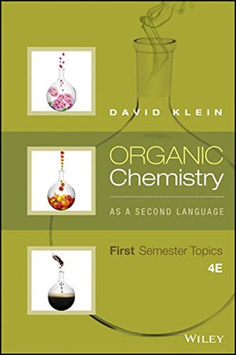 Organic Chemistry As a Second Language: First Semester Topics by Wiley
