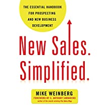 New Sales. Simplified.: The Essential Handbook for Prospecting and New Business Development