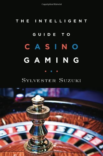 The Intelligent Guide to Casino Gaming by Brand: Intelligent Games Publishing