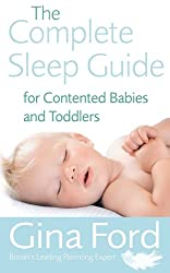 The Complete Sleep Guide For Contented Babies and  Toddlers