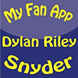 My Fan App : Dylan Riley Snyder Kindle Edition