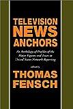 Television News Anchors, , 093075123X
