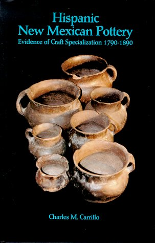 Hispanic New Mexican Pottery: Evidence of Craft Specialization 1790-1890