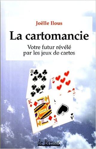 En ligne LA CARTOMANCIE. Votre futur révélé par les jeux de cartes pdf