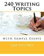 240 Writing Topics: with Sample Essays