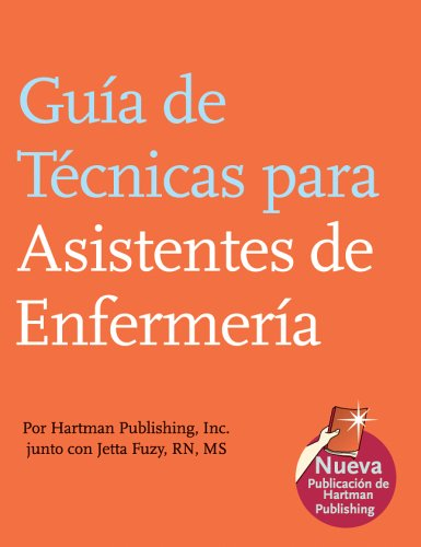 Guia de Tecnicas para Asistentes de Enfermeria (The Nursing Assistant's Handbook, Spanish Edition)