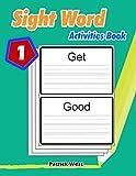 Sight Word Activities Book: Practice Handwriting Workbook (Teach Your Child Handwriting)