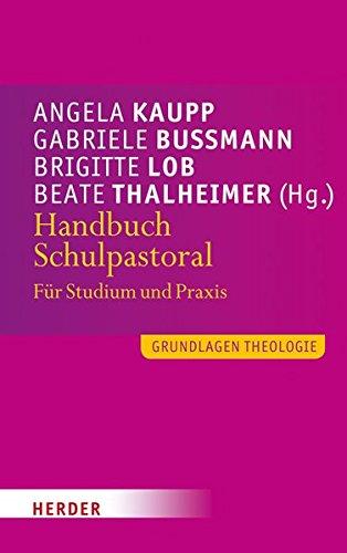 Handbuch Schulpastoral (Grundlagen Theologie)