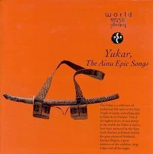 Yukar: Ainu Epic Songs