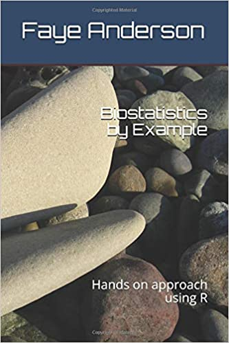 Amazon com: Biostatistics by Example: Hands on approach using R
