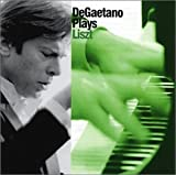 DeGaetano Plays Liszt