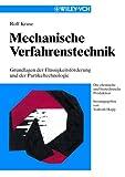 Mechanische Verfahrenstechnik - Grundlagen der Flussigkeitsforderung and der Partikeltechnologie, Kruse, 3527287205