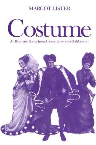 Costume: An Illustrated Survey from Ancient Times to the Twentieth (Dance And Costumes World)