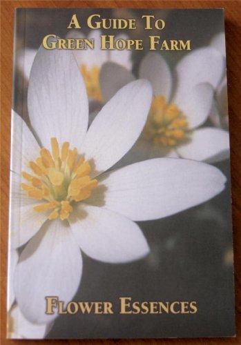 - A Guide To Green Hope Farm: FLOWER ESSENCES