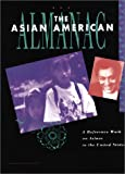 img - for The Asian American Almanac: A Reference Work on Asians in the United States book / textbook / text book