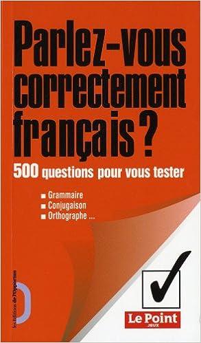Amazon Fr Parlez Vous Correctement Francais 500 Questions