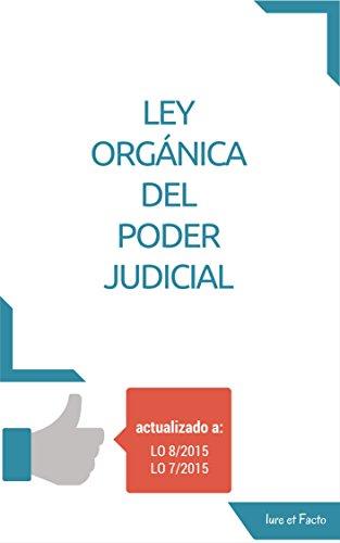 Descargar Libro Ley Orgánica Del Poder Judicial: Actualizada En Septiembre De 2015 Iure Et Facto