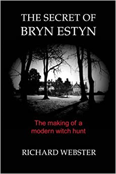 The Secret of Bryn Estyn: The Making of a Modern Witch Hunt