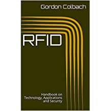 RFID: Handbook on Technology, Applications and Security
