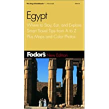 Fodor's Egypt, 2nd Edition: Where to Stay, Eat, and Explore, Smart Travel Tips from A to Z, Plus Maps and Co lor Photos