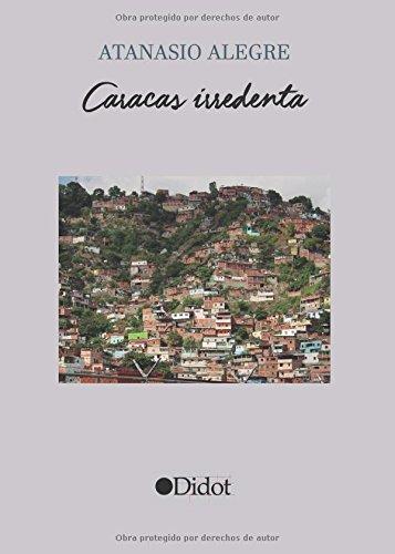 Descargar Libro Caracas Irredenta Atanasio Alegre Martínez