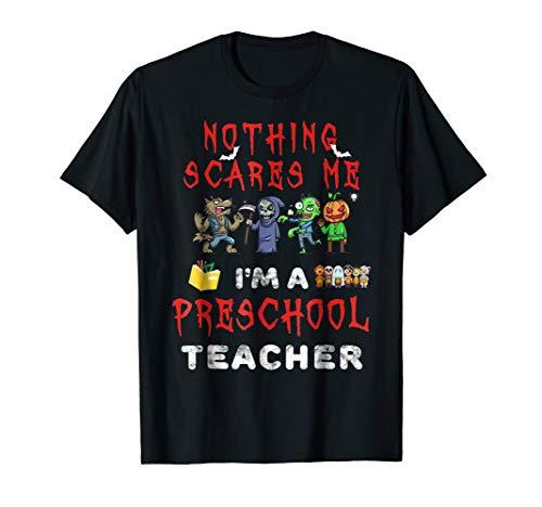 Nothing Scares Me Preschool Teacher Halloween Gift