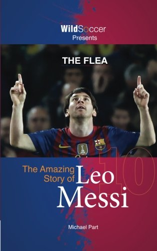 The Flea - The Amazing Story of Leo Messi by Michael Part Sole Books (Image #1)