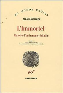 L'immortel : histoire d'un homme véritable : roman