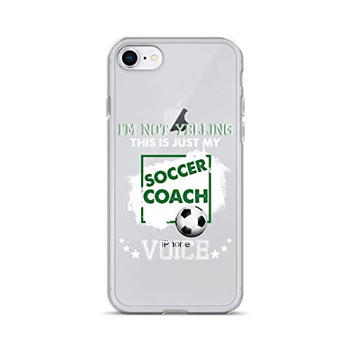 (iPhone 7/8 Pure Clear Case Crystal Clear Cases Cover Not Yelling This is My Soccer Coach Voice Transparent)