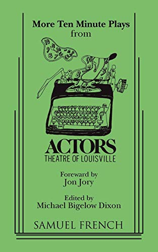 More Ten Minute Plays from Actors Theatre of Louisville