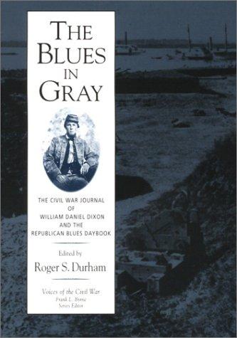 Blues In Gray: Civil War Journal William Daniel Dixon (Voices of the Civil War Series)