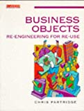 img - for Business Objects: Re-Engineering for Re-Use (Computer Weekly Professional) book / textbook / text book