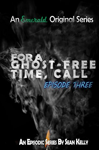 Download for free For a Ghost-Free Time, Call: Episode Three