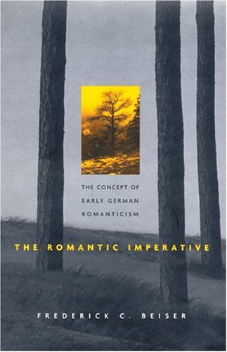 Read Online The Romantic Imperative: The Concept of Early German Romanticism pdf
