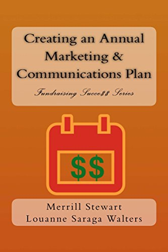 Creating an Annual Marketing and Communications Plan: Fundraising Success - Marketing Communication Plans