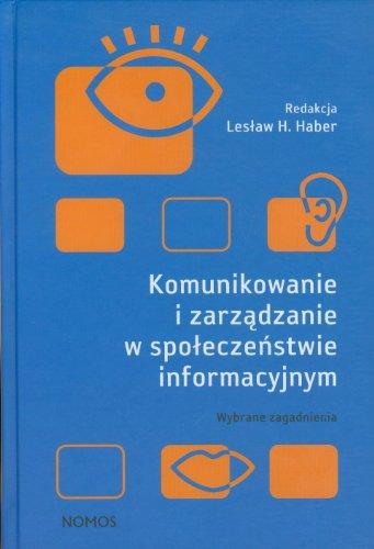 Komunikowanie i zarzadzanie w spoleczenstwie informacyjnym Komunikowanie i zarzadzanie w spoleczenstwie informacyjnym