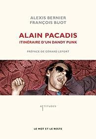 Alain Pacadis : Itinéraire d'un dandy punk par Alexis Bernier